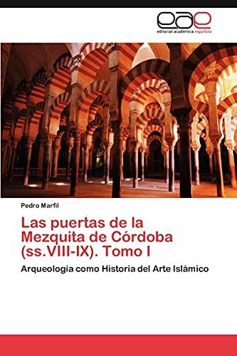 9783845499321: Las Puertas de La Mezquita de Cordoba (SS.VIII-IX). Tomo I