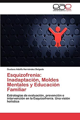 9783845499376: Esquizofrenia: Inadaptación, Moldes Mentales y Educación Familiar