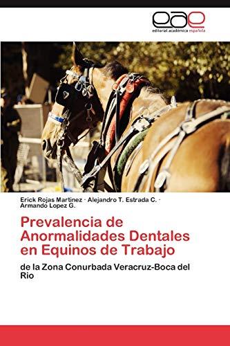 9783845499567: Prevalencia de Anormalidades Dentales en Equinos de Trabajo: de la Zona Conurbada Veracruz-Boca del Rio (Spanish Edition)