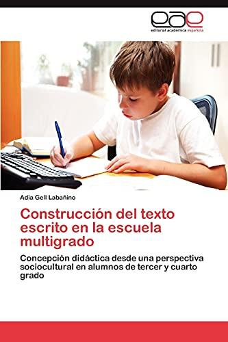9783845499659: Construccion del Texto Escrito En La Escuela Multigrado