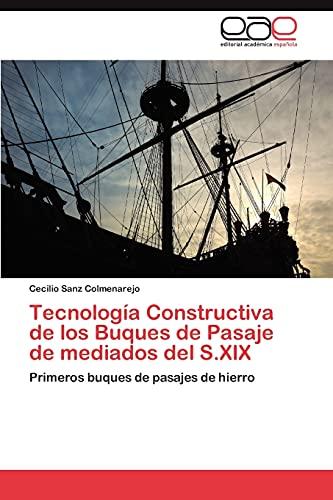 9783845499932: Tecnología Constructiva de los Buques de Pasaje de mediados del S.XIX: Primeros buques de pasajes de hierro (Spanish Edition)