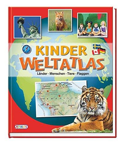 Kinder-Weltatlas : Länder, Menschen, Tiere, Flaggen