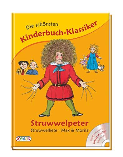 Die schönsten Kinderbuch-Klassiker: Struwwelpeter, Struwwelliese, Max Moritz: