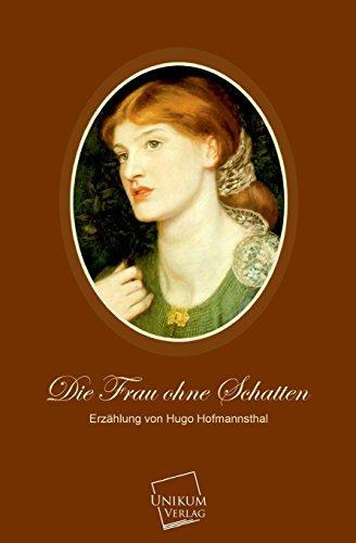 9783845700199: Die Frau Ohne Schatten (German Edition)