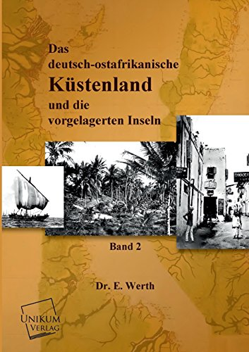 9783845702230: Das Deutsch-Ostafrikanische Kustenland
