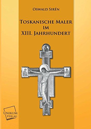 9783845702445: Toskanische Maler Im XIII. Jahrhundert (German Edition)