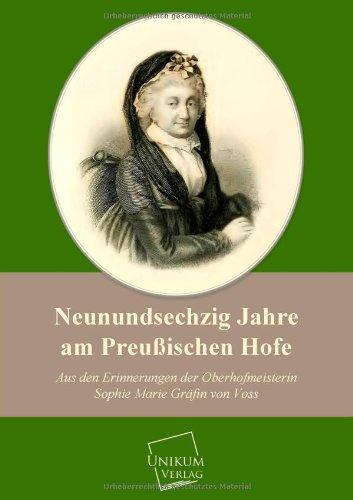 Neunundsechzig Jahre Am Preussischen Hofe (German Edition): Voss, Sophie Marie