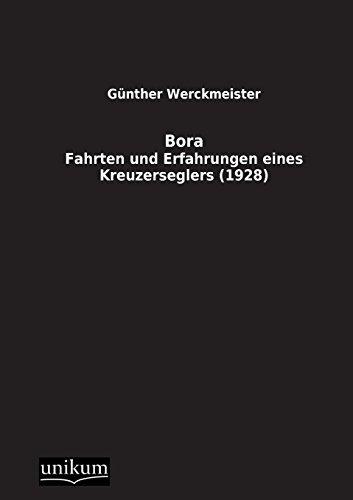 Bora Erfahrungen bora fahrten und erfahrungen eines kreuzerseglers 1928 fahrten