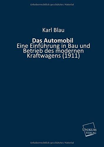 9783845710624: Das Automobil: Eine Einführung in Bau und Betrieb des modernen Kraftwagens (1911)