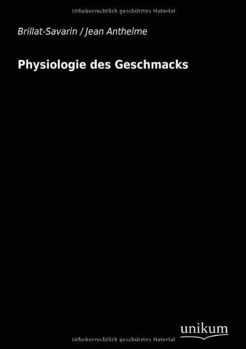 9783845710709: Physiologie des Geschmacks (German Edition)