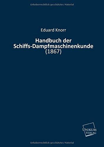 9783845711119: Handbuch der Schiffs-Dampfmaschinenkunde: (1867)