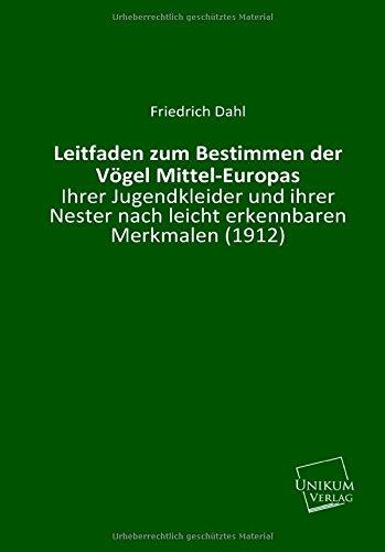 9783845711416: Leitfaden zum Bestimmen der Vögel Mittel-Europas: Ihrer Jugendkleider und ihrer Nester nach leicht erkennbaren Merkmalen (1912)
