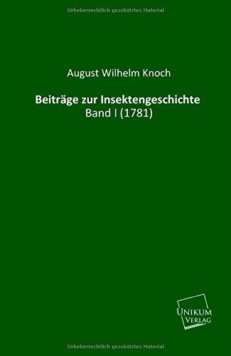 9783845711447: Beitr�ge zur Insektengeschichte: Band I (1781)