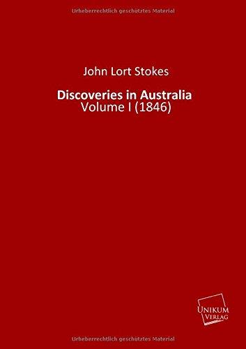 Discoveries in Australia: Volume I (1846): Stokes, John Lort