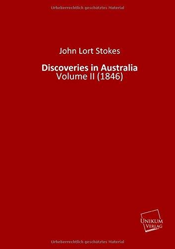 Discoveries in Australia: Volume II (1846): Lort Stokes, John:
