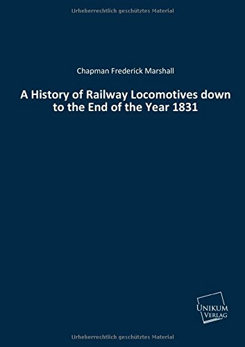 9783845712871: A History of Railway Locomotives down to the End of the Year 1831