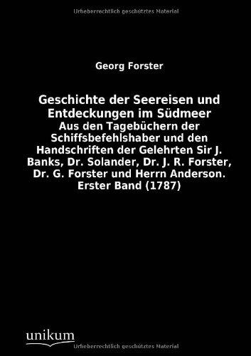 Geschichte der Seereisen und Entdeckungen im Südmeer: Georg Forster