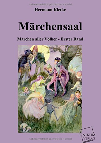 Märchensaal: Märchen aller Völker - Erster Band: Hermann Kletke