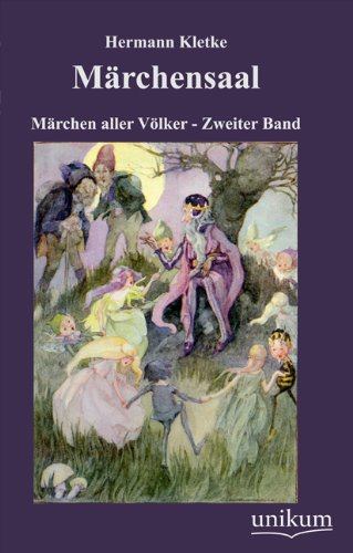 Märchensaal: Märchen aller Völker - Zweiter Band: Hermann Kletke