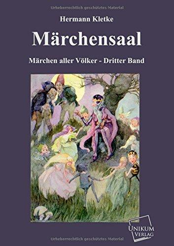 Märchensaal: Märchen aller Völker - Dritter Band: Hermann Kletke