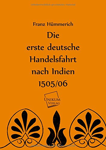 9783845720234: Die erste deutsche Handelsfahrt nach Indien 1505/06