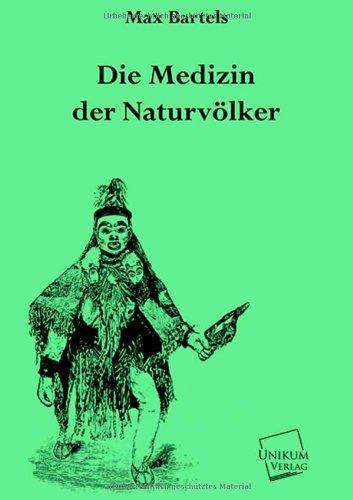 Die Medizin der Naturvölker: Max Bartels