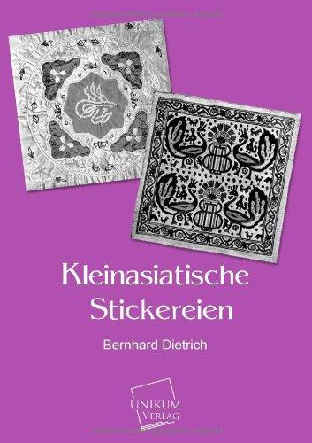 Kleinasiatische Stickereien (German Edition): Bernhard Dietrich