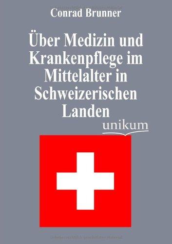 9783845722894: Über Medizin und Krankenpflege im Mittelalter in Schweizerischen Landen