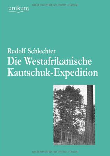 Die Westafrikanische Kautschuk-Expedition: Rudolf Schlechter