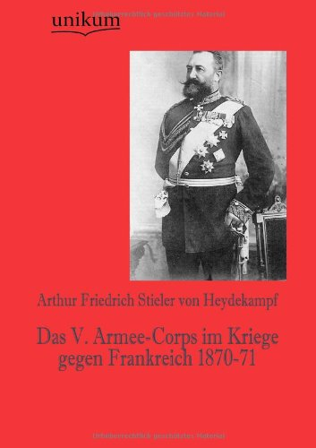 9783845723181: Das V. Armee-Corps im Kriege gegen Frankreich 1870-71