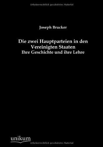 Die zwei Hauptparteien in den Vereinigten Staaten (German Edition): Joseph Brucker