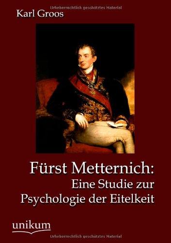 9783845723341: F�rst Metternich: Eine Studie zur Psychologie der Eitelkeit