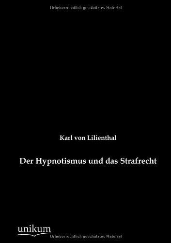 9783845723419: Der Hypnotismus und das Strafrecht