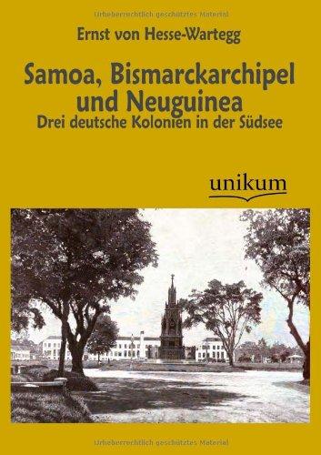 Samoa, Bismarckarchipel Und Neuguinea: Ernst Von Hesse-Wartegg