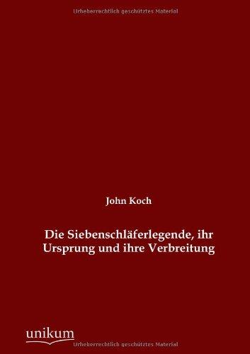 Die Siebenschl Ferlegende, Ihr Ursprung Und Ihre Verbreitung: John Koch