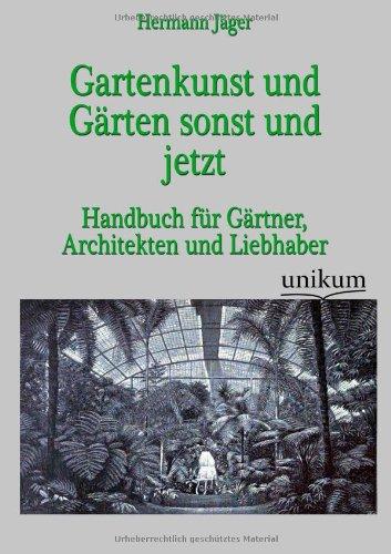 9783845723730: Gartenkunst und Gärten sonst und jetzt