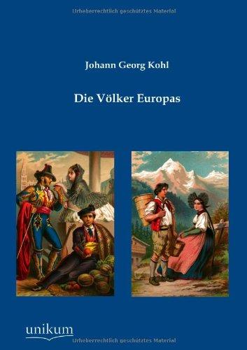 Die Völker Europas: Johann Georg Kohl