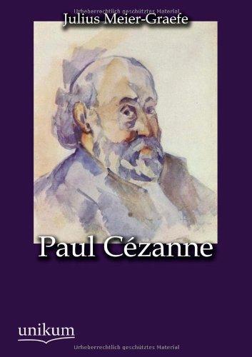 Paul C Zanne: Julius Meier-Graefe