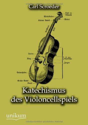 Katechismus des Violoncellspiels: Carl Schroeder