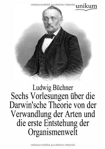 Sechs Vorlesungen über die Darwin'sche Theorie von der Verwandlung der Arten und die ...
