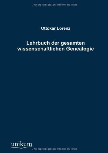 Lehrbuch der gesamten wissenschaftlichen Genealogie: Ottokar Lorenz