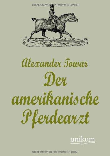 Der amerikanische Pferdearzt: Alexander Towar
