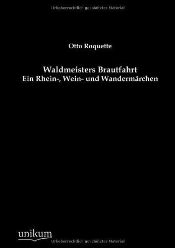 Waldmeisters Brautfahrt: Otto Roquette