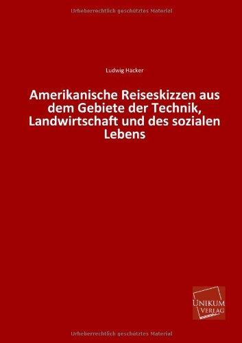 9783845741024: Amerikanische Reiseskizzen Aus Dem Gebiete Der Technik, Landwirtschaft Und Des Sozialen Lebens