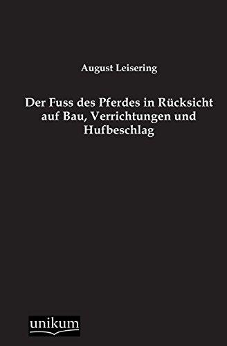 9783845741420: Der Fuss Des Pferdes in Rucksicht Auf Bau, Verrichtungen Und Hufbeschlag