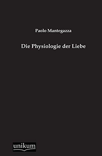 9783845741581: Die Physiologie Der Liebe (German Edition)