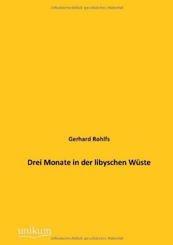 Drei Monate in Der Libyschen W Ste: Gerhard Rohlfs
