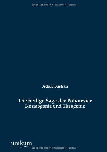 Die heilige Sage der Polynesier (German Edition): Adolf Bastian
