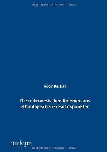 9783845742335: Die mikronesischen Kolonien aus ethnologischen Gesichtspunkten (German Edition)