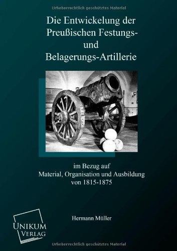 9783845742632: Die Entwicklung der preußischen Festungs- und Belagerungsartillerie (German Edition)
